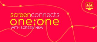Screen Connects: One-on-One with Screen NSW