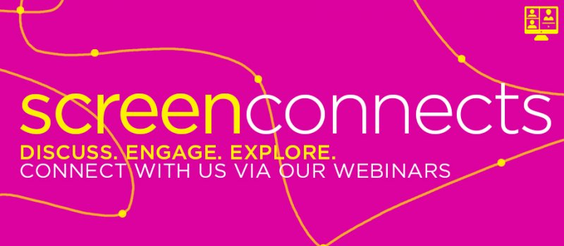 Screen Connects: Webinar series