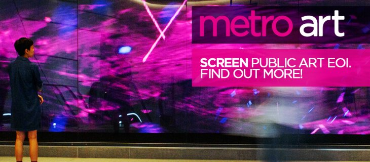 Metro Art screen-based public artwork expression of interest
