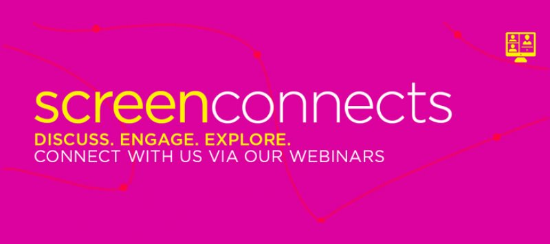 Screen Connects Webinar series